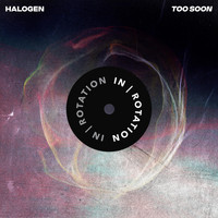 Halogen - Too Soon
