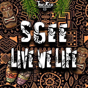 S.Gee - Live We Life