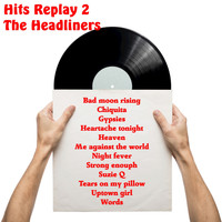 The Headliners - Hits Replay 2