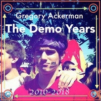 Gregory Ackerman - The Demo Years