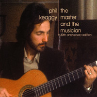 Phil Keaggy - The Master and the Musician: 30th Anniversary Edition