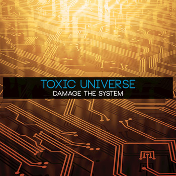 Toxic Universe - Damage the System