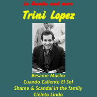 Trini Lopez - La Bamba and More