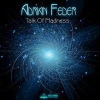 Adrian Feder - Talk of Madness