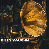 Billy Vaughn - Classics
