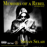 Shyan Selah - Memoirs of a Rebel (Explicit)
