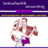 The Drifters - Save the Last Dance for Me and More Hits