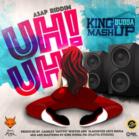 King Bubba - Uh! Uh! (ASAP Riddim)