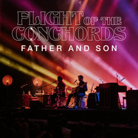 Flight Of The Conchords - Father and Son ((Live in London) [Single Edit] [Explicit])