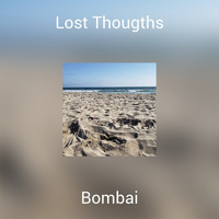 Bombai - Lost Thougths