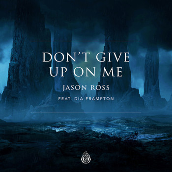 Jason Ross feat. Dia Frampton - Don't Give Up On Me (feat. Dia Frampton)