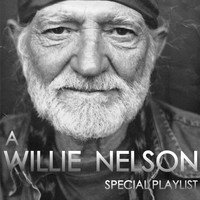 Willie Nelson - A Willie Nelson Special Playlist