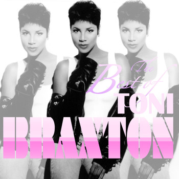 Toni Braxton - Best Of Toni Braxton