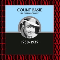 Count Basie - In Chronology, 1938-1939 (Remastered Version) (Doxy Collection)