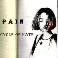 Pain - Cycle of Hate (Explicit)