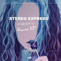 Stereo Express - Nobody's feat. Ines South (Remix EP)