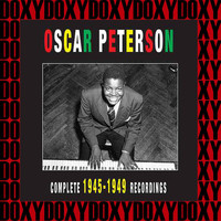 Oscar Peterson - The Complete 1945-1949 Recordings (Remastered Version) (Doxy Collection)