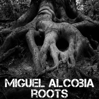 Miguel Alcobia - Roots