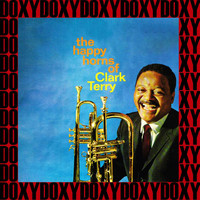 Clark Terry - The Happy Horns Of Clark Terry (Remastered Version) (Doxy Collection)