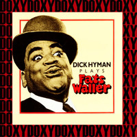 Dick Hyman - Plays Fats Waller (Remastered Version) (Doxy Collection)