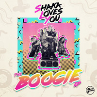 Shaka Loves You - Boogie EP (Explicit)