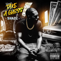 Shade - Take a Guess (Explicit)