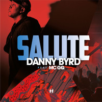 Danny Byrd - Salute (feat. MC GQ)
