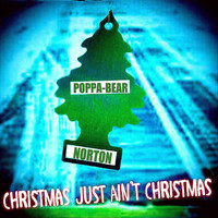 Poppa Bear Norton - Christmas Just Ain't Christmas