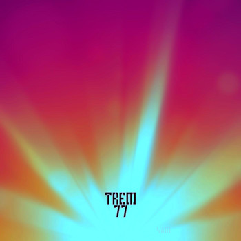 Trem 77 - Face to the Sun
