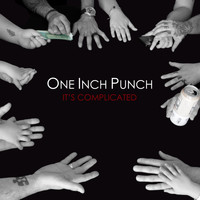One Inch Punch - It's Complicated