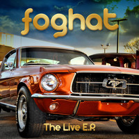 Foghat - The Live E.P.