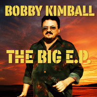 Bobby Kimball - The Big E.P.