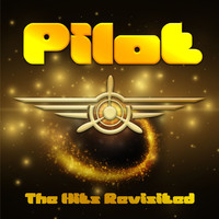 Pilot - The Hits Revisited