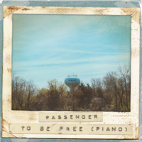 Passenger - To Be Free (Piano)