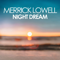 Merrick Lowell - Night Dream