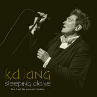 k.d. lang - Sleeping Alone (Live From The Majestic Theatre)