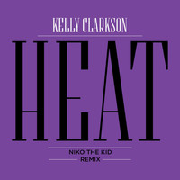 Kelly Clarkson - Heat (Niko The Kid Remix)