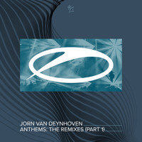 Jorn Van Deynhoven - Anthems (The Remixes, Pt. 1)