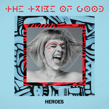 The Tribe Of Good - Heroes (Edit)