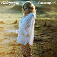 Goldfrapp - Caravan Girl