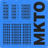 MKTO - How Can I Forget (Ryan Riback Remix)