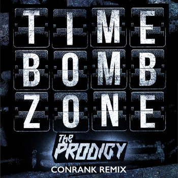 The Prodigy - Timebomb Zone (Conrank Remix)