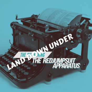 The Red Jumpsuit Apparatus - Land Down Under