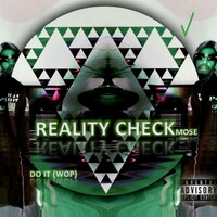 Mose - Reality Check Do It (Wop) (Explicit)