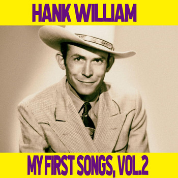 Hank Williams - Hank Williams / My First Songs, Vol. 2 (Explicit)