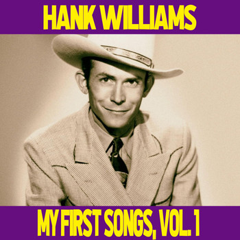 Hank Williams - Hank Williams / My First Songs, Vol. 1