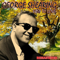George Shearing - Easy to Love (Remastered)