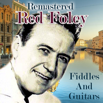 Red Foley - Fiddles and Guitars (Remastered)