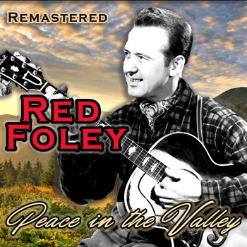 Red Foley - Peace in the Valley (Remastered)