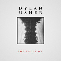 Dylan Usher - The Value Of